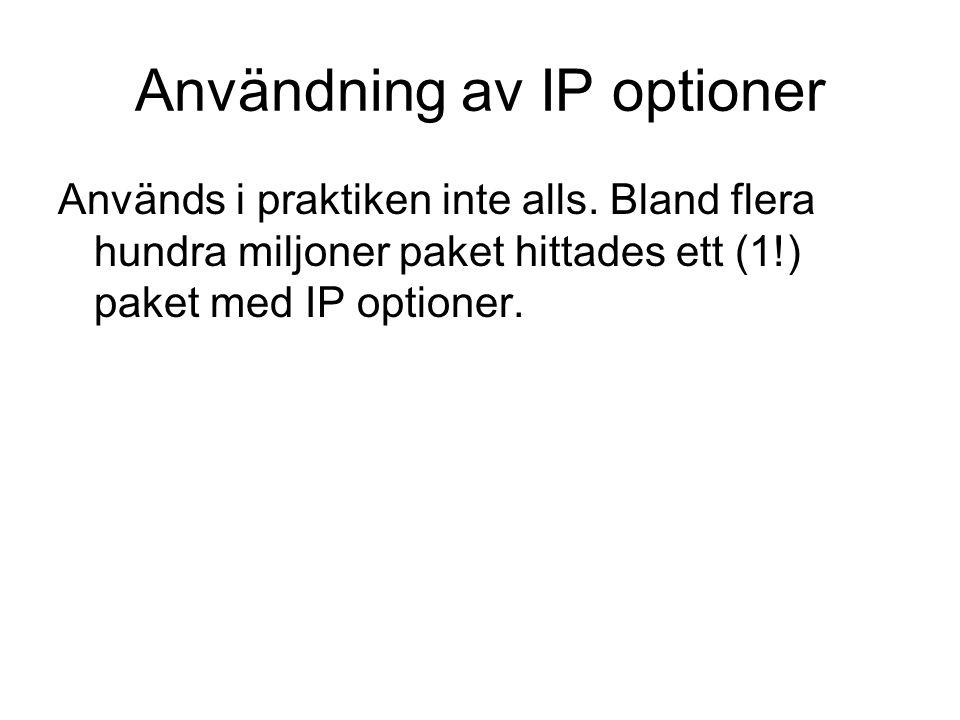 Användningen av IPv6 Kom ihåg att IPv6 tunnlas över IPv4 och därför är IPv6 paketen interngenererade.