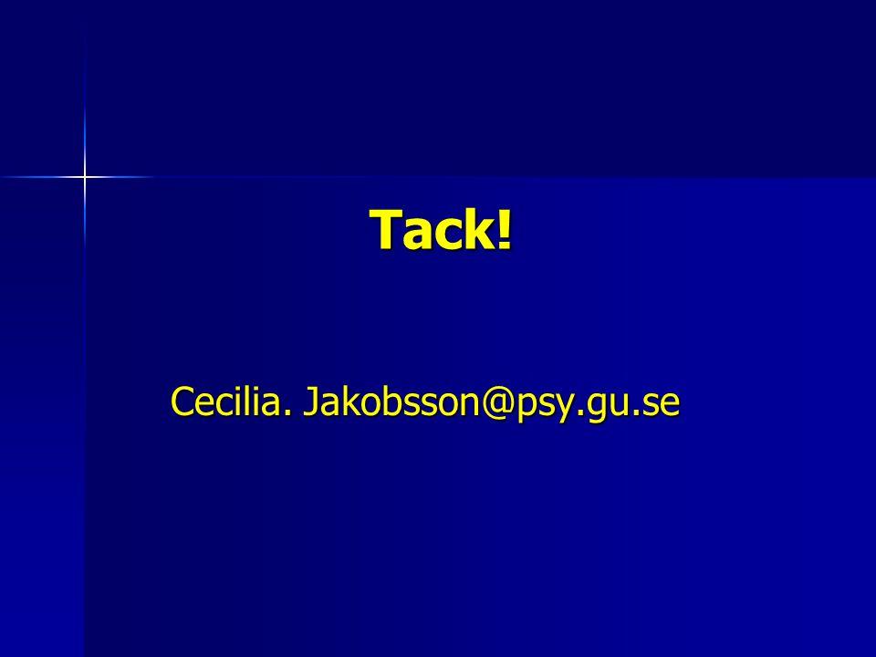Tack! Cecilia. Jakobsson@psy.gu.se