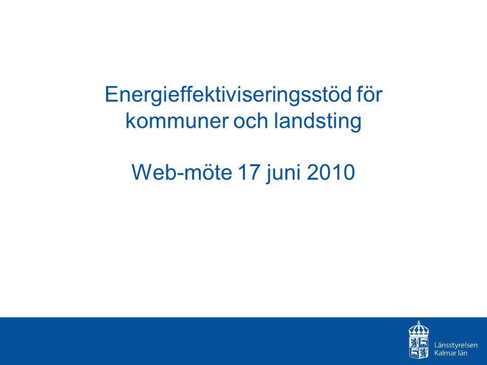Energieffektiviseringsstöd för kommuner och landsting Web-möte 17 juni 2010