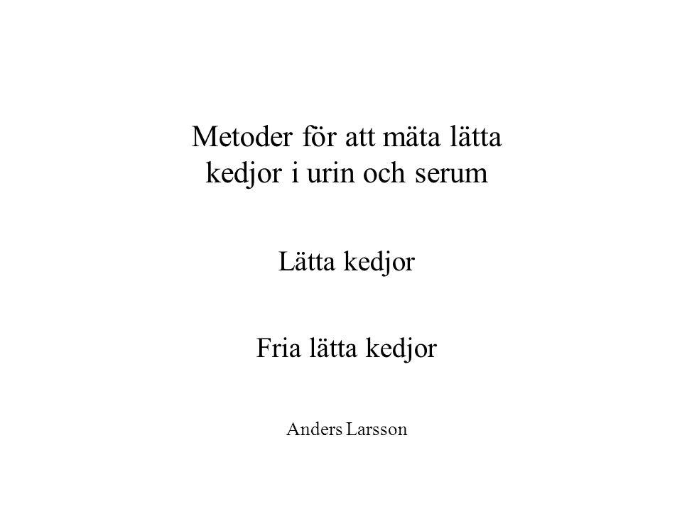 Metoder för att mäta lätta kedjor i urin och serum Lätta kedjor Fria lätta kedjor Anders Larsson