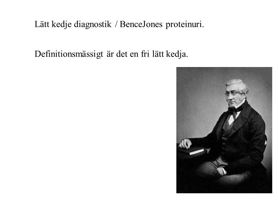 Lätt kedje diagnostik / BenceJones proteinuri. Definitionsmässigt är det en fri lätt kedja.