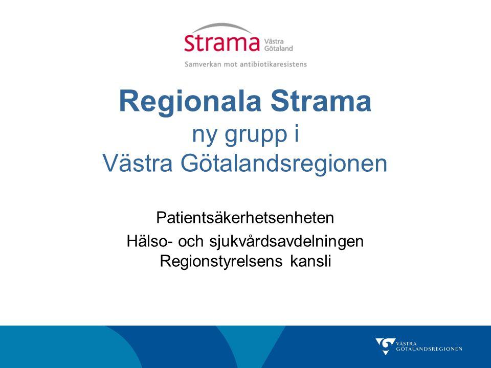 Regionala Strama ny grupp i Västra Götalandsregionen Patientsäkerhetsenheten Hälso- och sjukvårdsavdelningen Regionstyrelsens kansli