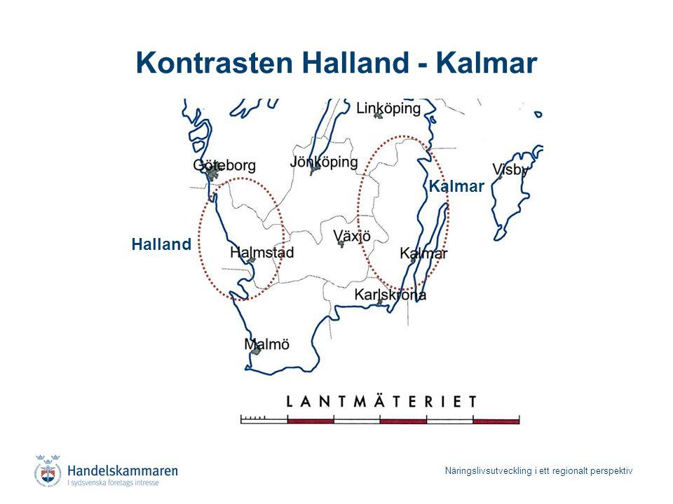 Näringslivsutveckling i ett regionalt perspektiv Kontrasten Halland - Kalmar Halland Kalmar