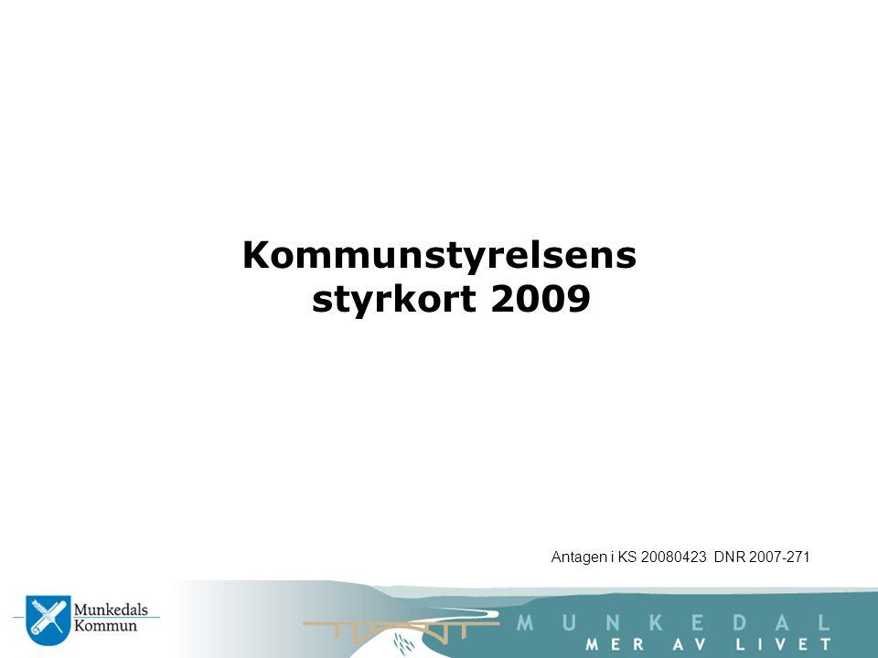 Kommunstyrelsens styrkort 2009 Antagen i KS 20080423 DNR 2007-271