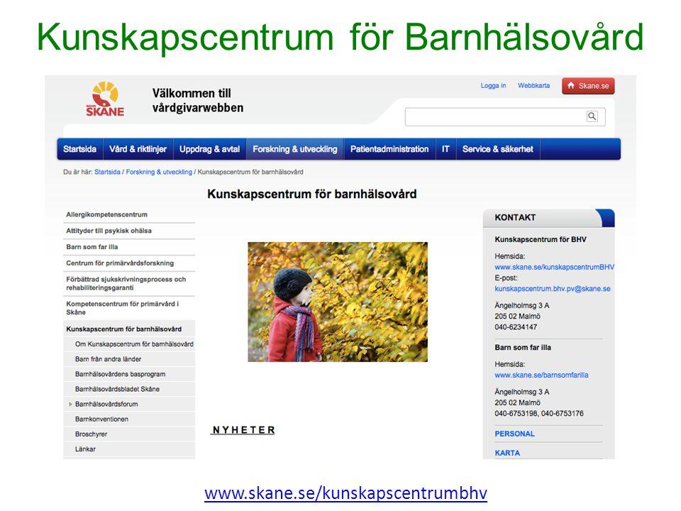 Kunskapscentrum för Barnhälsovård www.skane.se/kunskapscentrumbhv