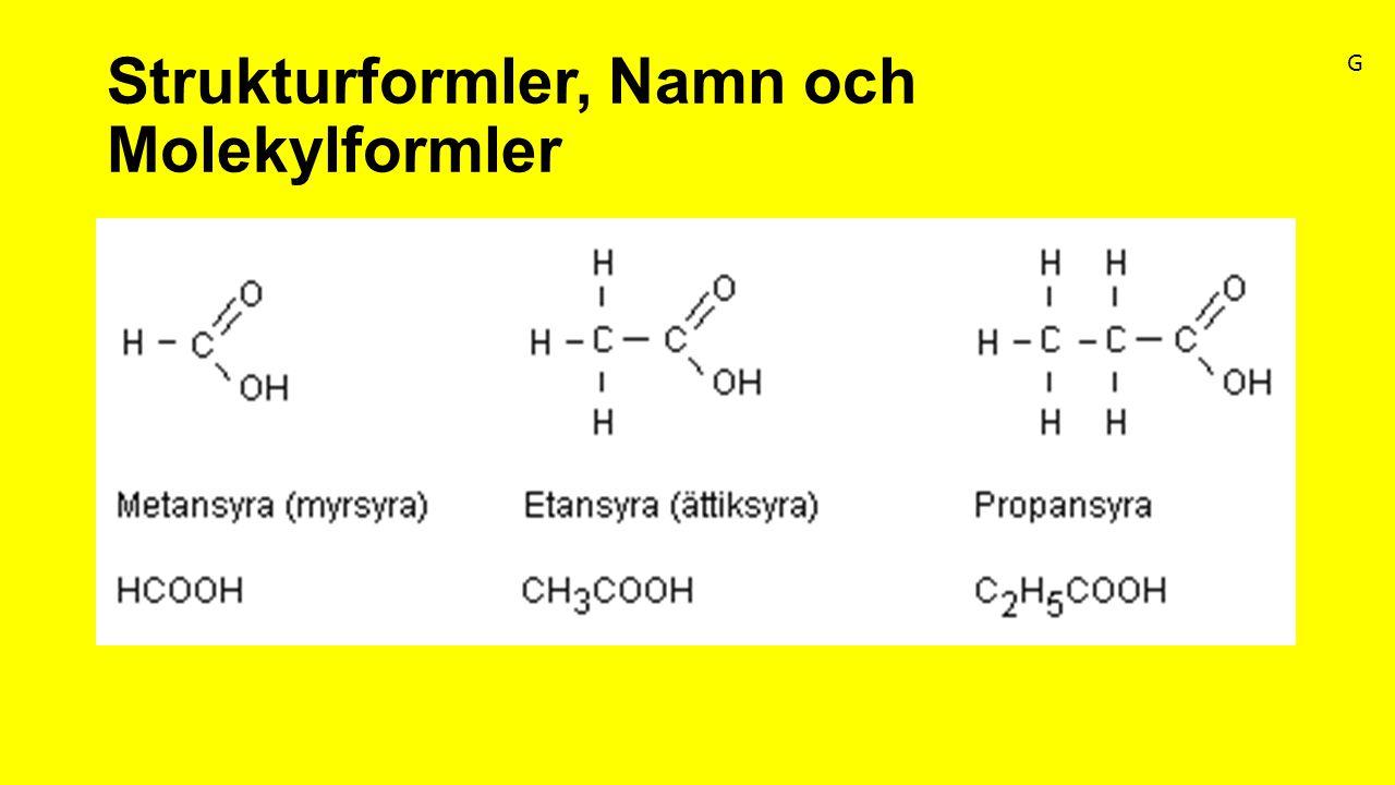 Strukturformler, Namn och Molekylformler G