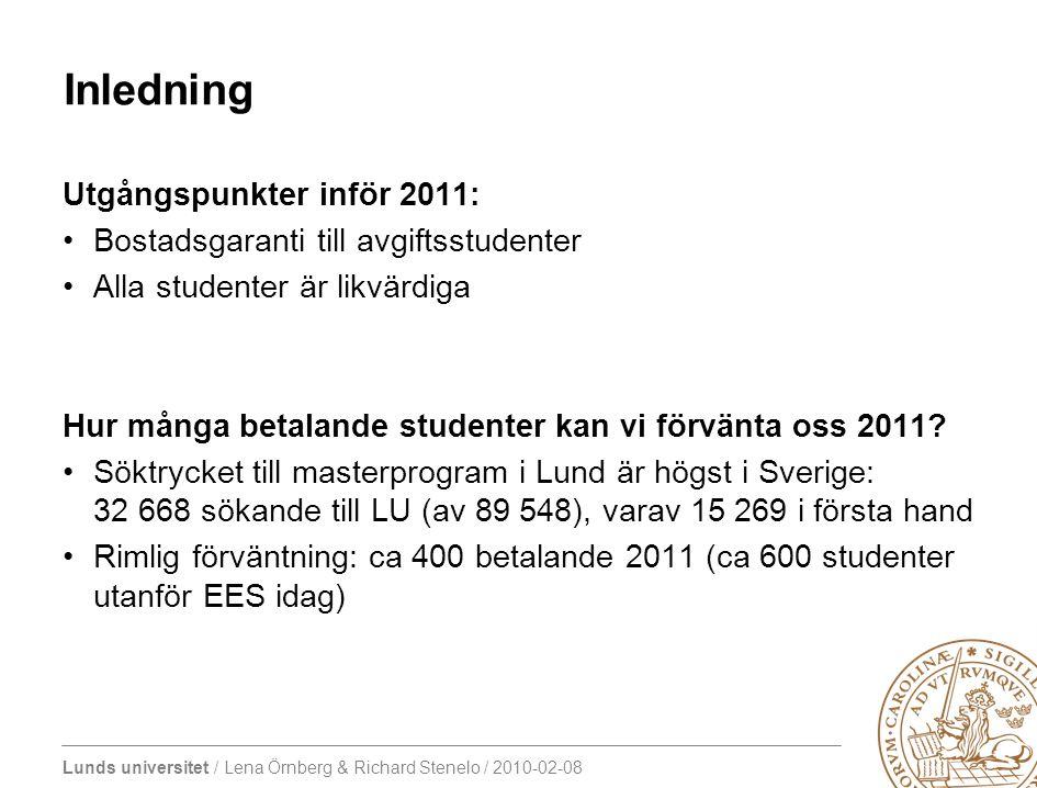 Lunds universitet / Lena Örnberg & Richard Stenelo / 2010-02-08 Strategiska frågor: Hur maximerar vi stipendierna.