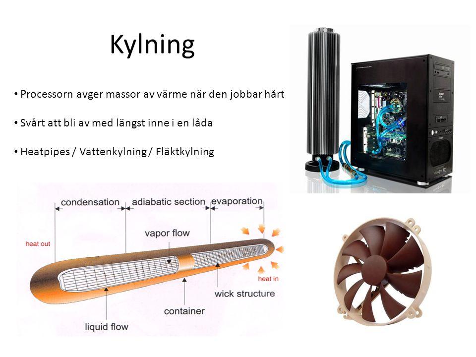Kylning Processorn avger massor av värme när den jobbar hårt Svårt att bli av med längst inne i en låda Heatpipes / Vattenkylning / Fläktkylning
