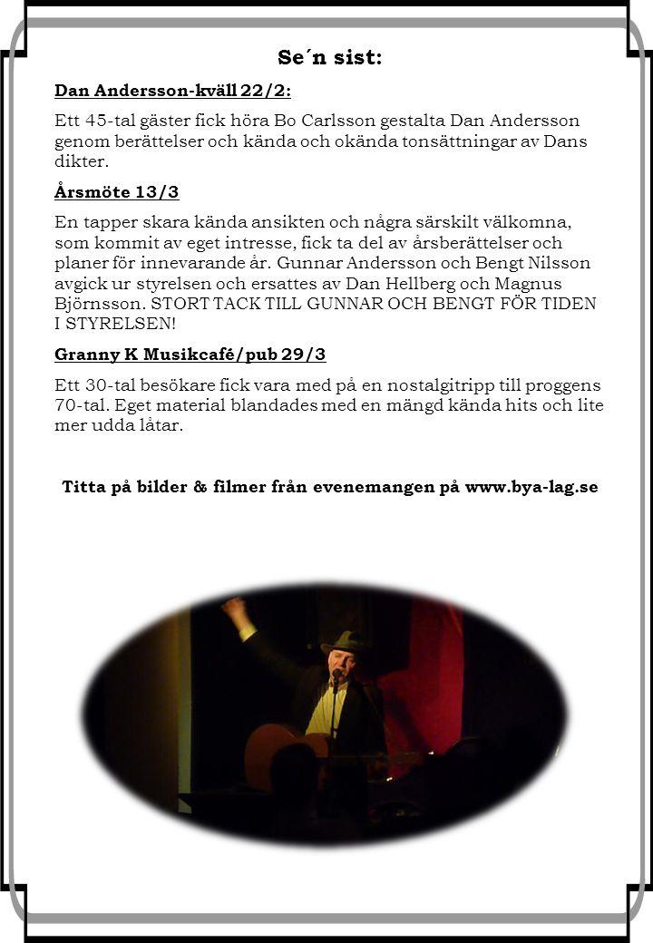 Se´n sist: Dan Andersson-kväll 22/2: Ett 45-tal gäster fick höra Bo Carlsson gestalta Dan Andersson genom berättelser och kända och okända tonsättningar av Dans dikter.