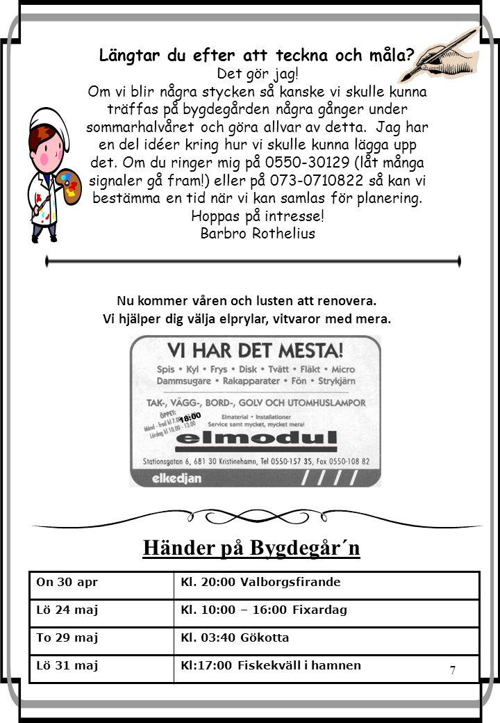 7 On 30 aprKl. 20:00 Valborgsfirande Lö 24 majKl.