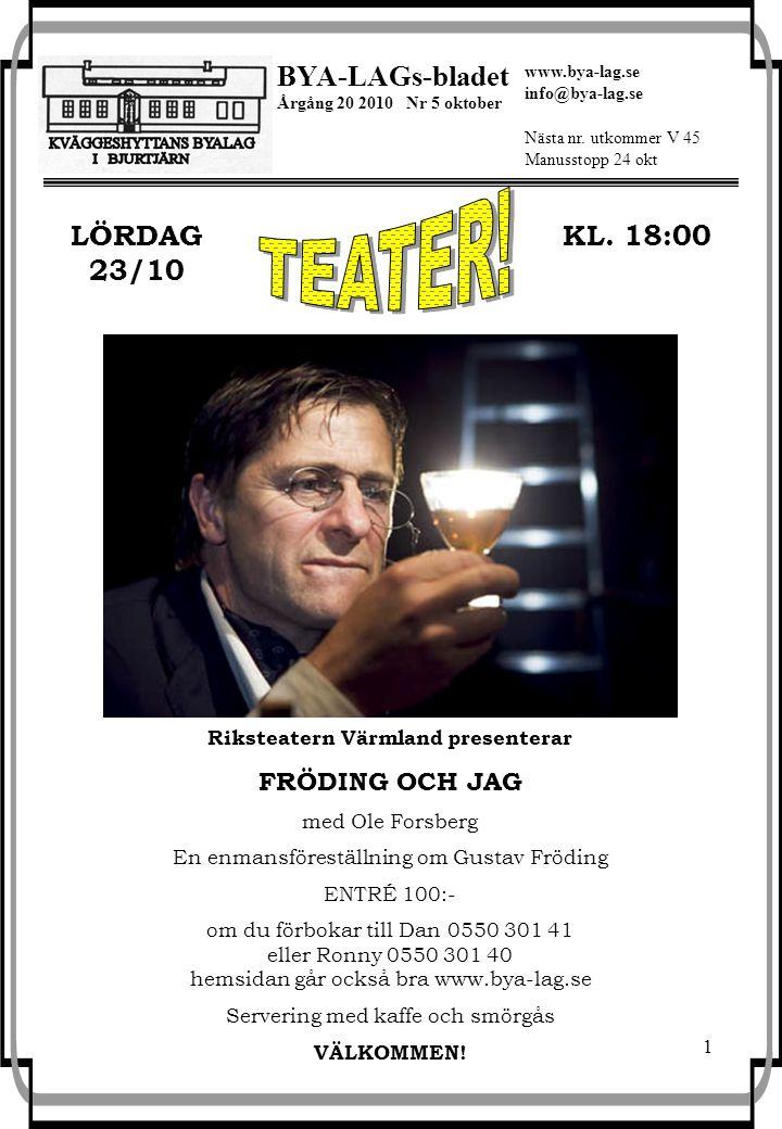 1 BYA-LAGs-bladet Årgång 20 2010 Nr 5 oktober Nästa nr.