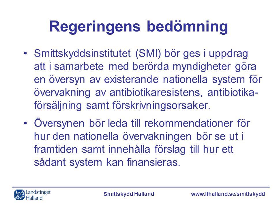 Smittskydd Halland www.lthalland.se/smittskydd Regeringens bedömning Smittskyddsinstitutet (SMI) bör ges i uppdrag att i samarbete med berörda myndigh