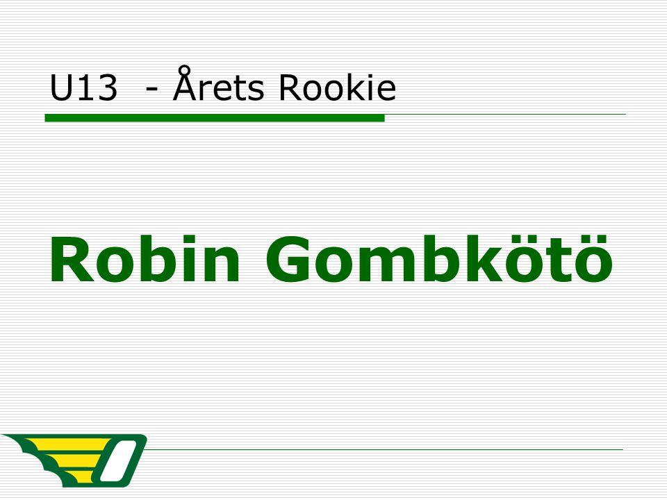 U13 - Årets Rookie Robin Gombkötö