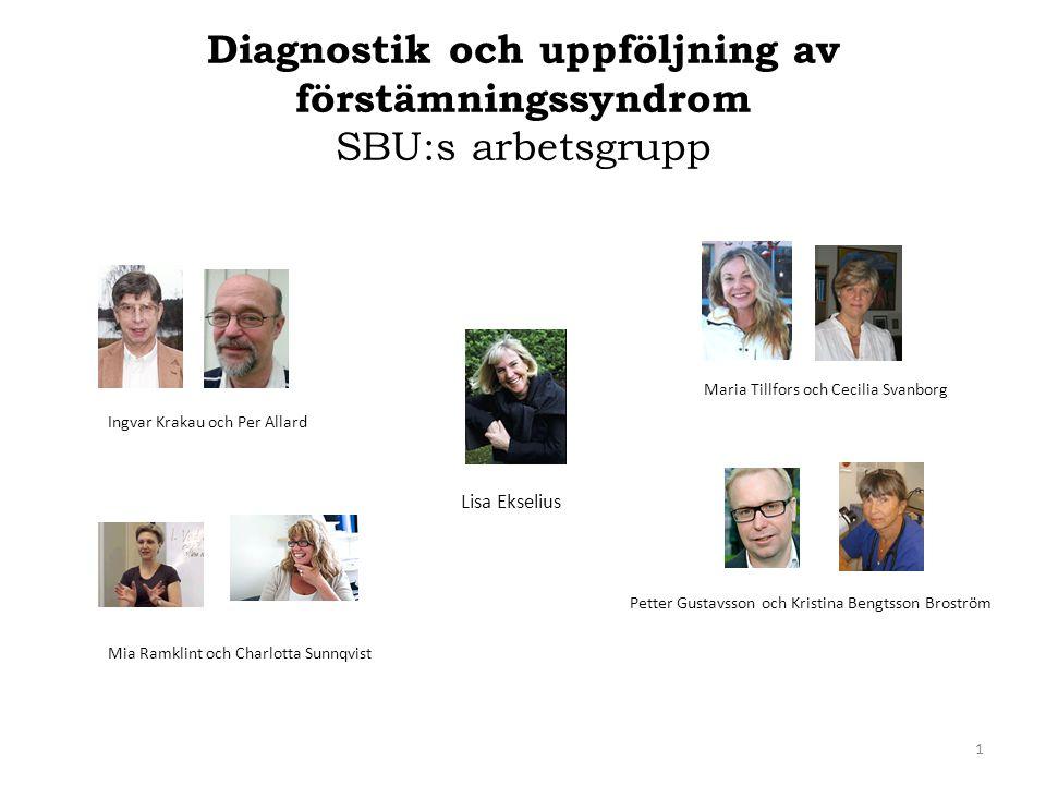 Diagnostik och uppföljning av förstämningssyndrom SBU:s arbetsgrupp 1 Ingvar Krakau och Per Allard Mia Ramklint och Charlotta Sunnqvist Lisa Ekselius