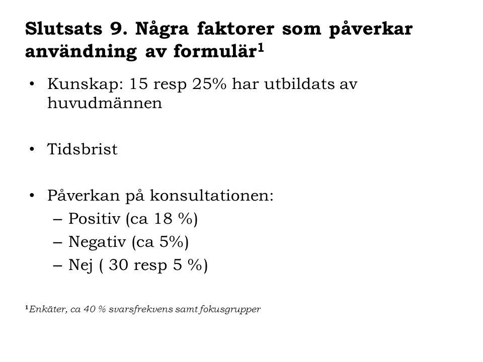 Kunskap: 15 resp 25% har utbildats av huvudmännen Tidsbrist Påverkan på konsultationen: – Positiv (ca 18 %) – Negativ (ca 5%) – Nej ( 30 resp 5 %) 1 E