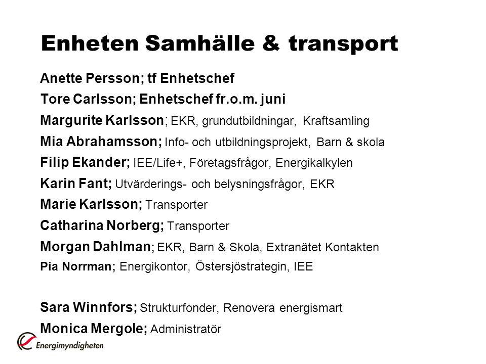 Enheten Samhälle & transport Anette Persson; tf Enhetschef Tore Carlsson; Enhetschef fr.o.m. juni Margurite Karlsson; EKR, grundutbildningar, Kraftsam