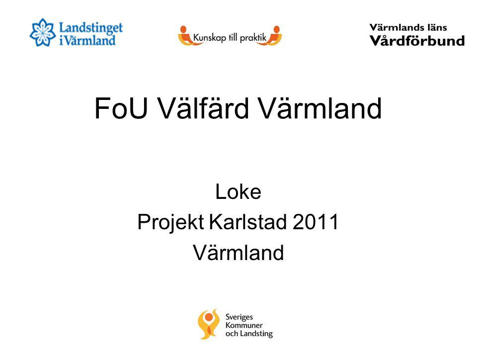 FoU Välfärd Värmland Loke Projekt Karlstad 2011 Värmland