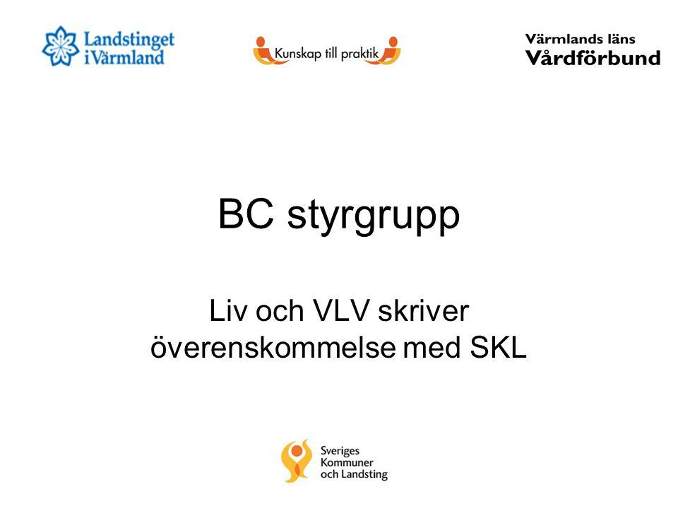 BC styrgrupp Liv och VLV skriver överenskommelse med SKL