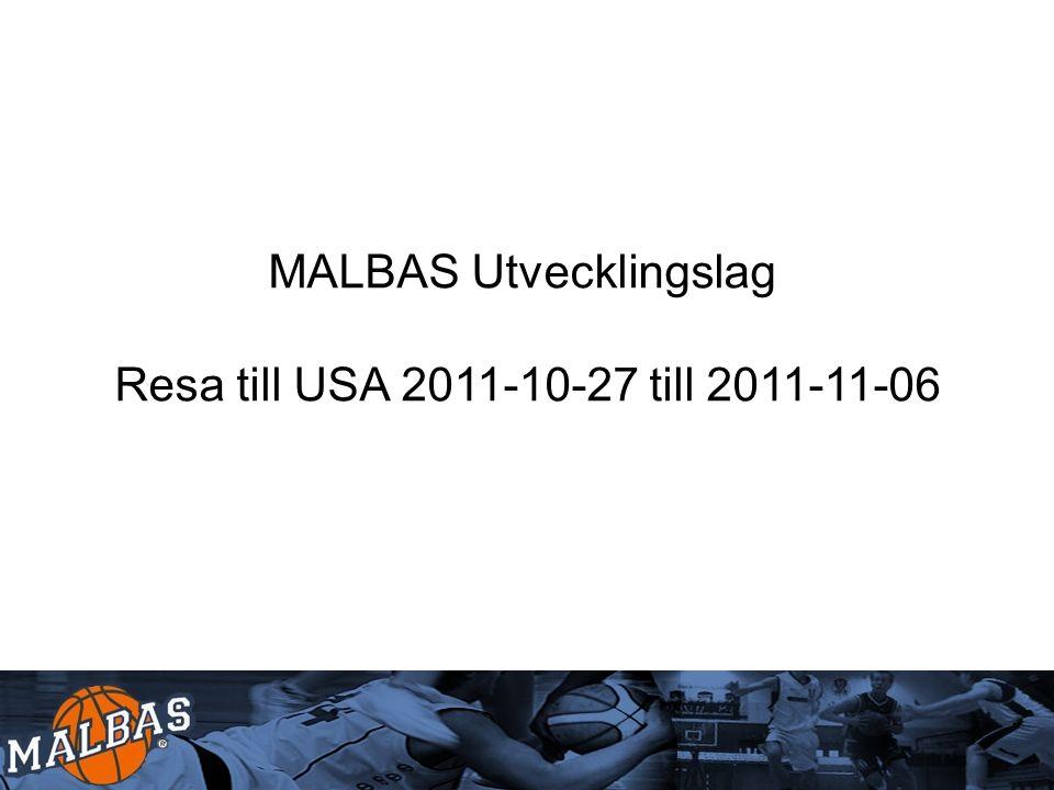 MALBAS Utvecklingslag Resa till USA 2011-10-27 till 2011-11-06