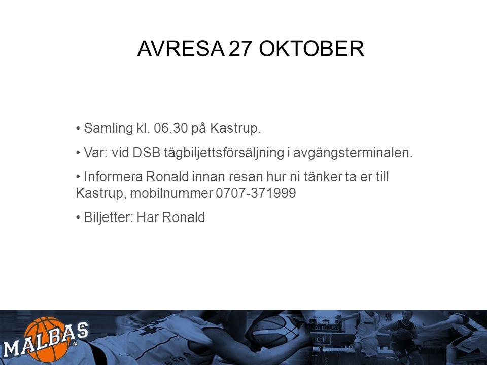 AVRESA 27 OKTOBER Samling kl. 06.30 på Kastrup.