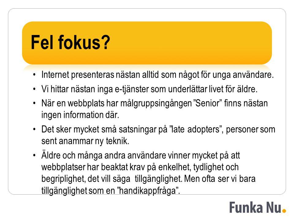 Fel fokus. Internet presenteras nästan alltid som något för unga användare.