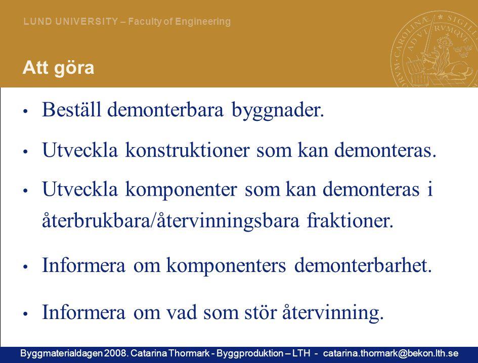 19 L U N D U N I V E R S I T Y – Faculty of Engineering Att göra Informera om vad som stör återvinning.