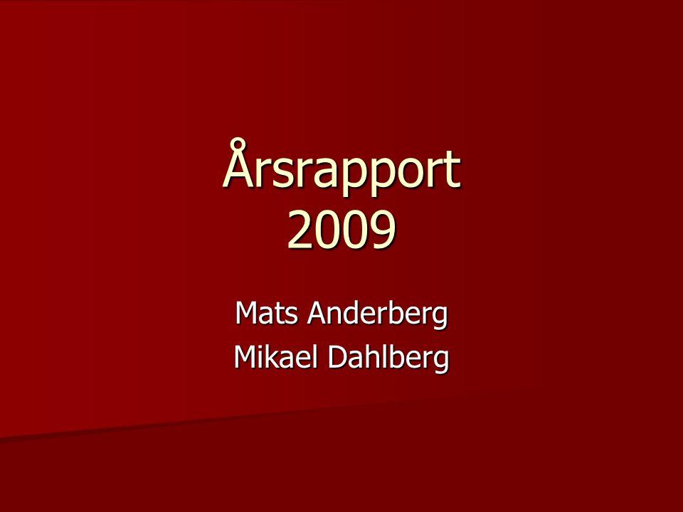Årsrapport 2009 Mats Anderberg Mikael Dahlberg