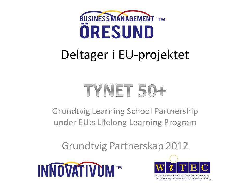 Grundtvig Learning School Partnership under EU:s Lifelong Learning Program Grundtvig Partnerskap 2012