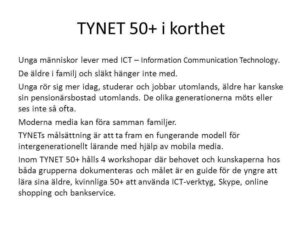 TYNET 50+ i korthet Unga människor lever med ICT – Information Communication Technology. De äldre i familj och släkt hänger inte med. Unga rör sig mer