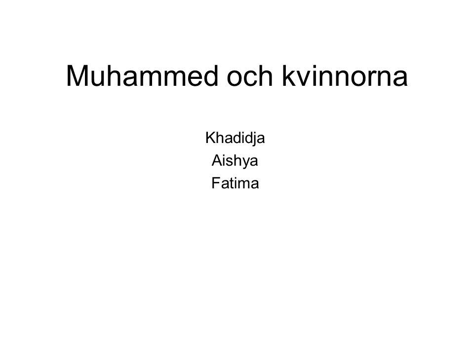 Muhammed och kvinnorna Khadidja Aishya Fatima