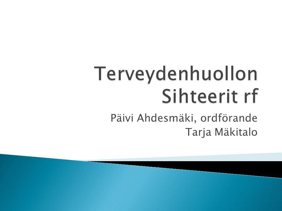 Päivi Ahdesmäki, ordförande Tarja Mäkitalo