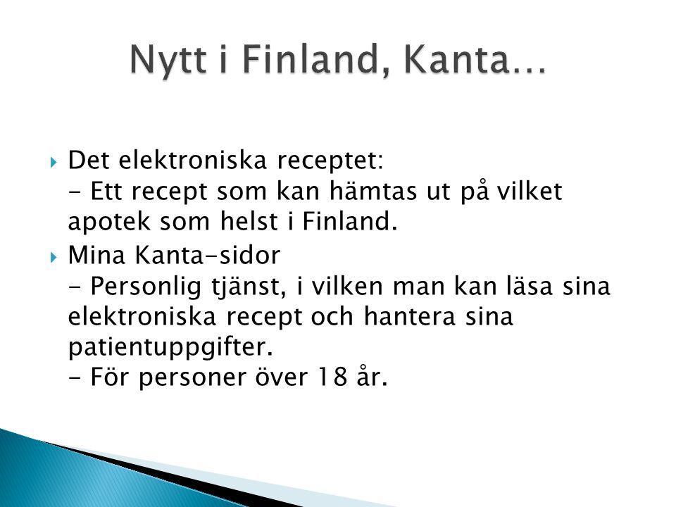  Det elektroniska receptet: - Ett recept som kan hämtas ut på vilket apotek som helst i Finland.