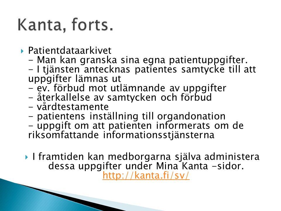  Patientdataarkivet - Man kan granska sina egna patientuppgifter.