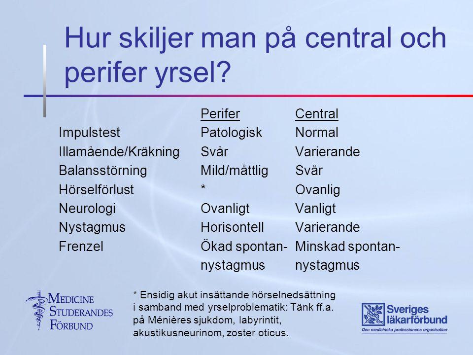 Hur skiljer man på central och perifer yrsel.
