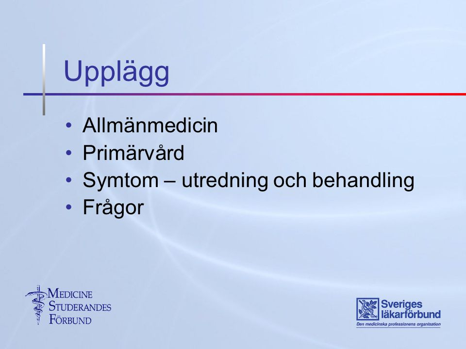 … 4.NSAID vid behov 5. Sjukskrivning. 6. Sjukgymnastik.