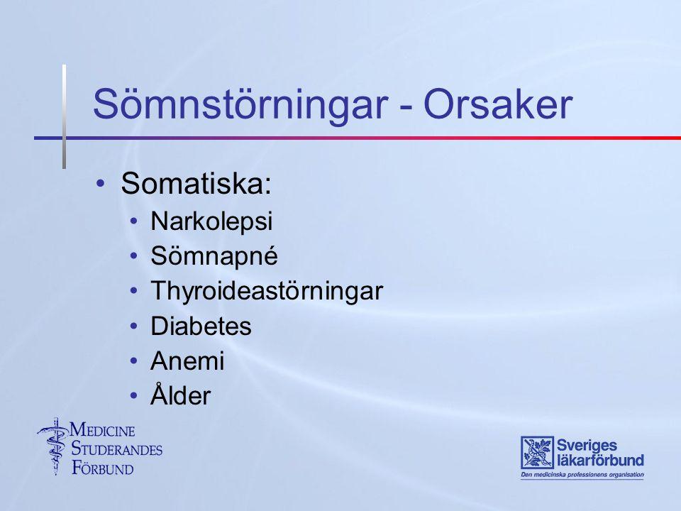 Sömnstörningar - Orsaker Somatiska: Narkolepsi Sömnapné Thyroideastörningar Diabetes Anemi Ålder