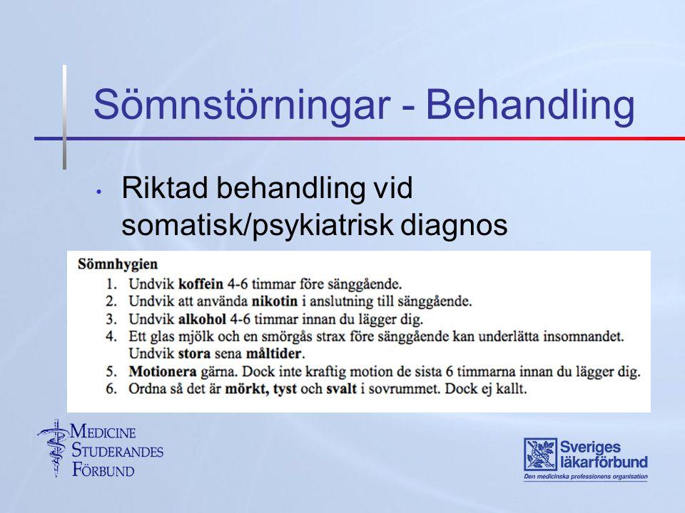 Sömnstörningar - Behandling Riktad behandling vid somatisk/psykiatrisk diagnos