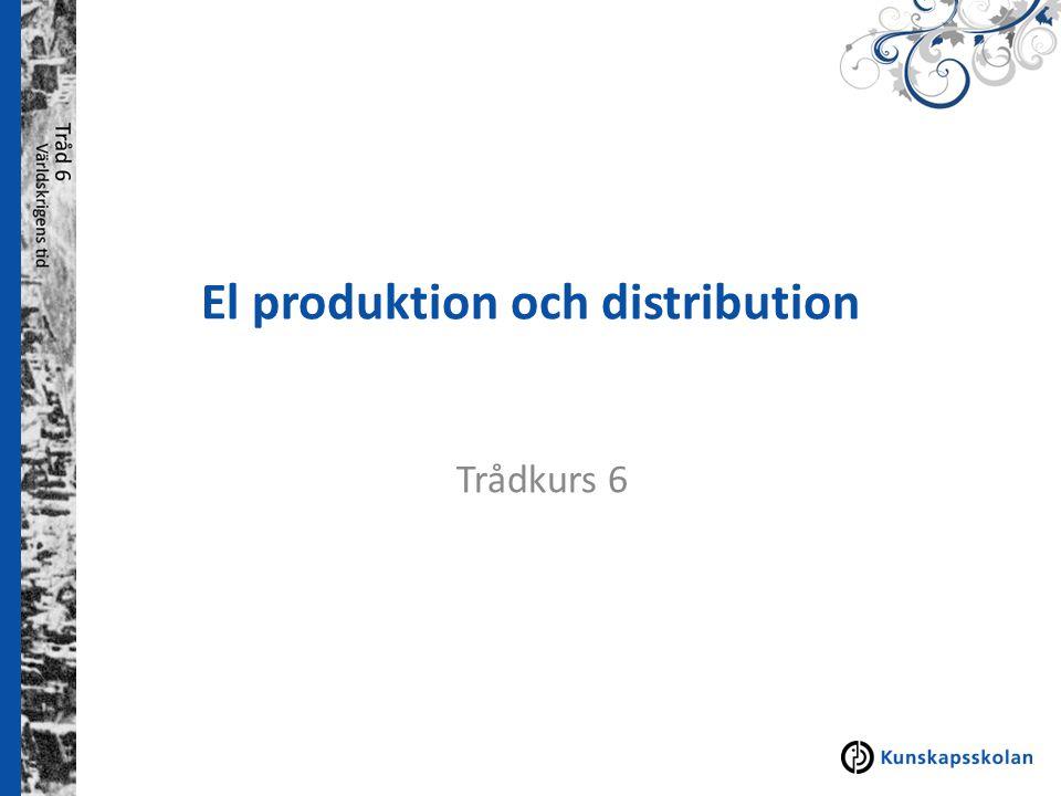 El produktion och distribution Trådkurs 6