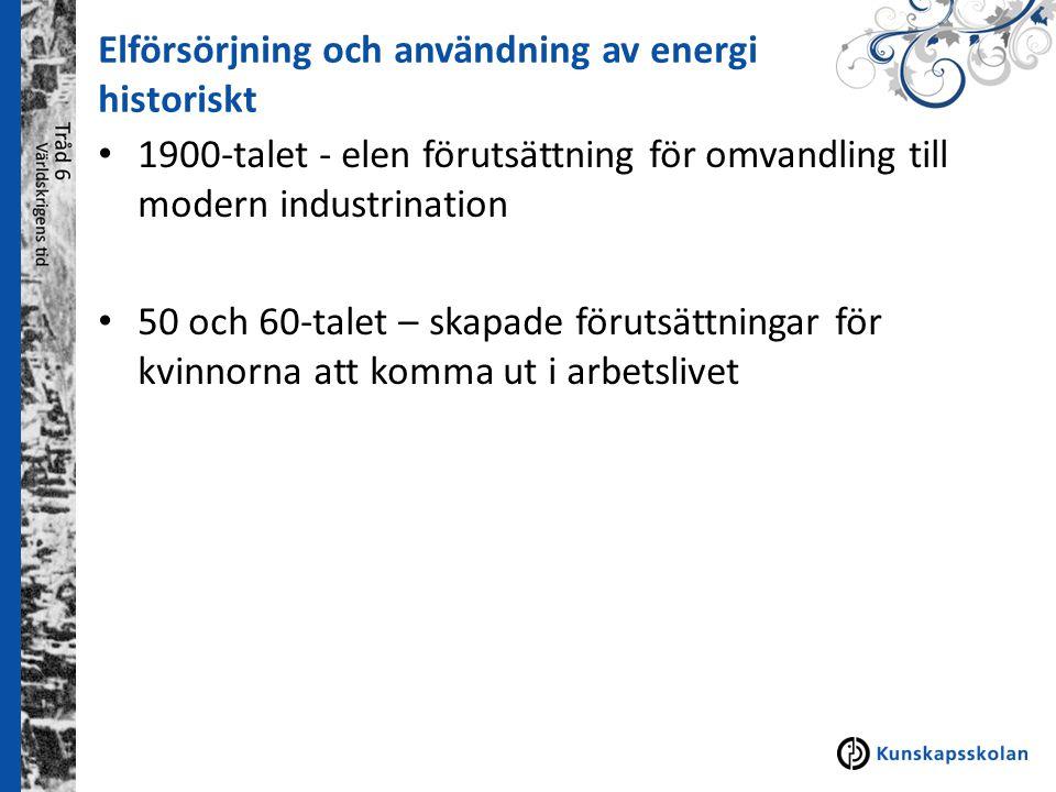 Elförsörjning och användning av energi historiskt 1900-talet - elen förutsättning för omvandling till modern industrination 50 och 60-talet – skapade