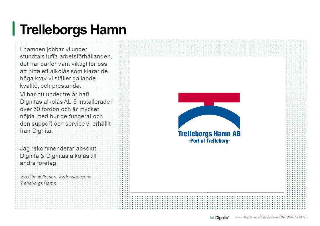 |www.dignita.se|info@dignita.se|0046 (0)90 12 94 00 Trelleborgs Hamn I hamnen jobbar vi under stundtals tuffa arbetsförhållanden, det har därför varit