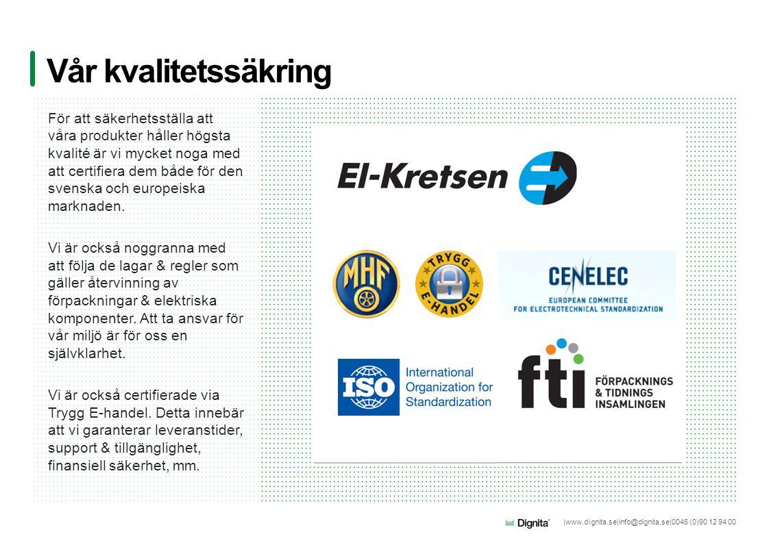 |www.dignita.se|info@dignita.se|0046 (0)90 12 94 00 Vår Infrastruktur Med hjälp av våra delägare och affärstödjande partners kan vi säkerställa en finansiell styrka, solid affärsstyrning och garantera att vi kan hantera stora kundprojekt och långsiktig produktutveckling.