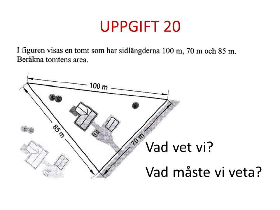 UPPGIFT 20 Vad vet vi Vad måste vi veta