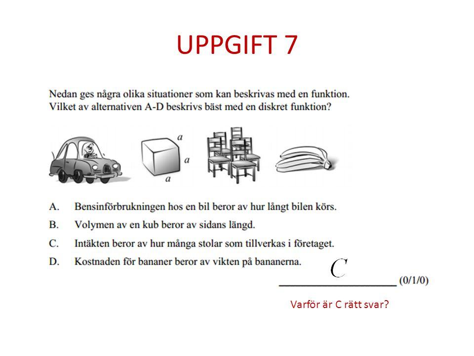 UPPGIFT 7 Varför är C rätt svar