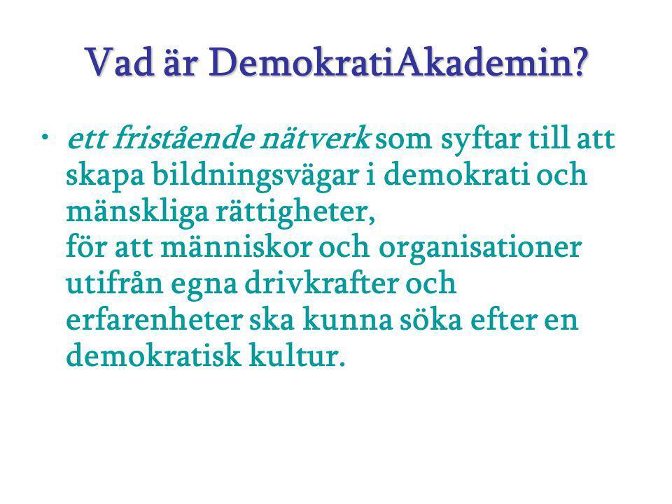 DemokratiAkademin vi identifiera behov och utvecklar nya verktyg för att omsätta de orden och tankarna om demokrati, mänskliga rättigheter och jämställdhet tillvi identifiera behov och utvecklar nya verktyg för att omsätta de orden och tankarna om demokrati, mänskliga rättigheter och jämställdhet till praktisk handling.