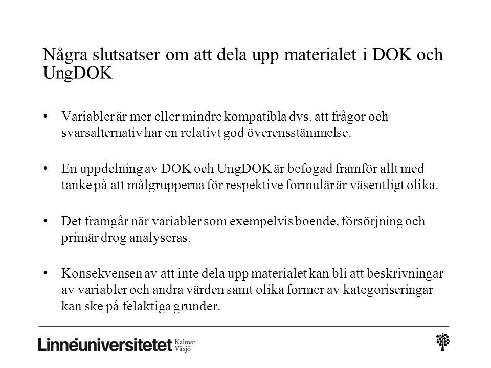 Några slutsatser om att dela upp materialet i DOK och UngDOK Variabler är mer eller mindre kompatibla dvs.
