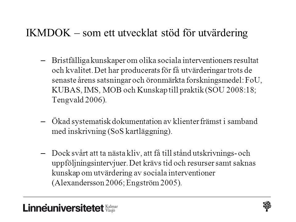 IKMDOK – som ett utvecklat stöd för utvärdering – Bristfälliga kunskaper om olika sociala interventioners resultat och kvalitet.