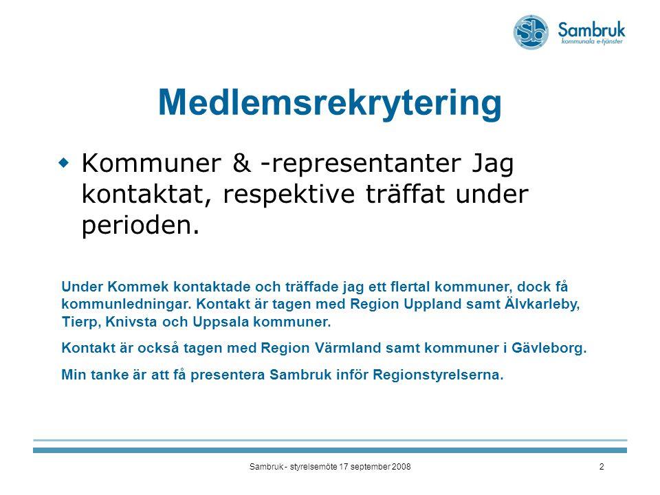 Sambruk - styrelsemöte 17 september 20082 Medlemsrekrytering  Kommuner & -representanter Jag kontaktat, respektive träffat under perioden.