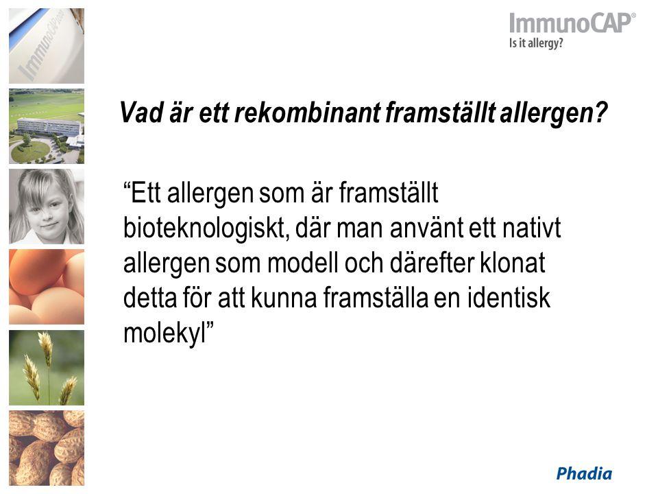 """Vad är ett rekombinant framställt allergen? """"Ett allergen som är framställt bioteknologiskt, där man använt ett nativt allergen som modell och därefte"""
