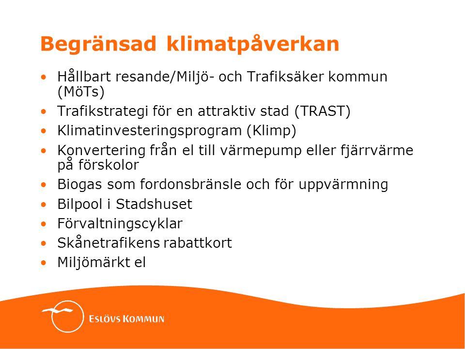 Begränsad klimatpåverkan Hållbart resande/Miljö- och Trafiksäker kommun (MöTs) Trafikstrategi för en attraktiv stad (TRAST) Klimatinvesteringsprogram (Klimp) Konvertering från el till värmepump eller fjärrvärme på förskolor Biogas som fordonsbränsle och för uppvärmning Bilpool i Stadshuset Förvaltningscyklar Skånetrafikens rabattkort Miljömärkt el