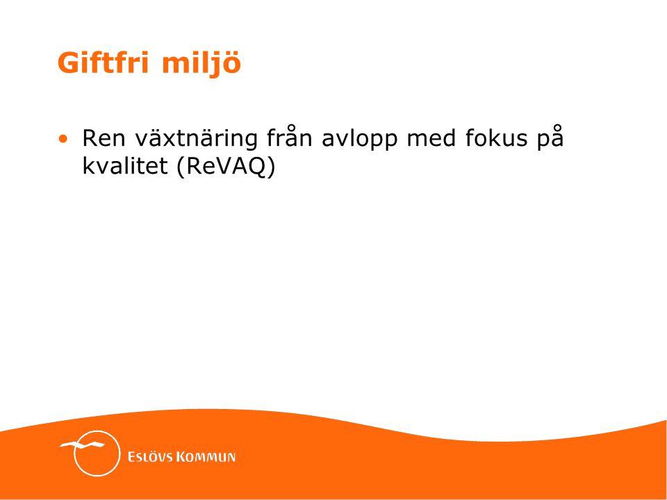Giftfri miljö Ren växtnäring från avlopp med fokus på kvalitet (ReVAQ)